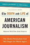 McChesney, Robert W.: The Death and Life of American Journalism: The Media Revolution That Will Begin the World Again