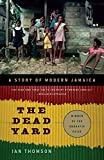 Thomson, Ian: The Dead Yard: A Story of Modern Jamaica