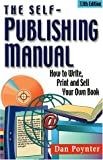 Dan Poynter: The Self-Publishing Manual: How to Write, Print and Sell Your Own Book