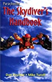 Turoff, Mike: Parachuting: The Skydiver's Handbook
