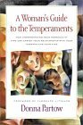 Donna Partow: A Woman's Guide to the Temperaments: How Understanding Your Personality Type Can