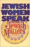 Kornbluth, Doron: Jewish Women Speak About Jewish Matters