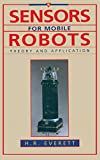 Everett, H. R.: Sensors for Mobile Robots: Theory and Application