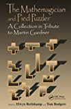 Gardner, Martin: The Mathemagician and Pied Puzzler: A Collection in Tribute to Martin Gardner