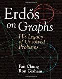 Chung, Fan: Erdös on Graphs: His Legacy of Unsolved Problems