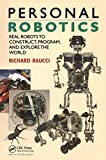 Raucci, Richard: Personal Robotics: Real Robots to Construct, Program, and Explore the World
