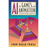 Funge, John David: Ai for Games and Animation: A Cognitive Modeling Approach