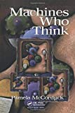 McCorduck, Pamela: Machines Who Think: A Personal Inquiry into the History and Prospects of Artificial Intelligence
