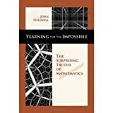 Stillwell, John: Yearning for the Impossible: The Surprising Truths of Mathematics