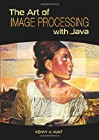 The Art of Image Processing with Java by…