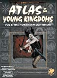 Watts, Richard: The Northern Continent: Atlas of the Young Kingdoms (Elric RPG) (v. 1)