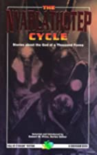 The Nyarlathotep Cycle by Robert Price