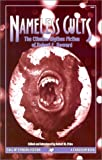Howard, Robert E.: Nameless Cults: The Complete Cthulhu Mythos Tales Of Robert E. Howard