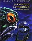 Aniolowski, Scott David: The Creature Companion: A Core Game Book for Keepers