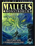 Aniolowski, Scott David: Malleus Monstrorum: Creatures, Gods, & Forbidden Knowledge Roleplaying Game Guide