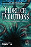 Lois H. Gresh: Eldritch Evolutions: 26 Weird Science Fiction, Dark Fantasy, & Horror Stories (Call of Cthulhu Fiction)