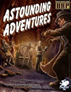 Astounding Adventures (Basic Roleplaying) by…
