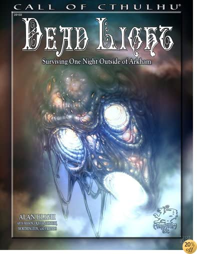 Dead Light: Surviving One Night Outside of Arkham (Call of Cthulhu roleplaying)