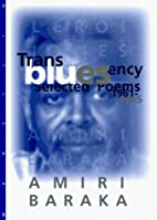 Transbluesency: The Selected Poetry of Amiri…