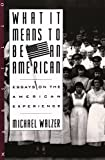 Walzer, Michael: What It Means to Be an American