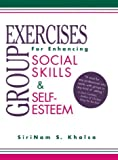 Khalsa, Sirinam S.: Group Exercises for Enhancing Social Skills and Self-Esteem