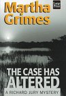 Grimes, Martha: The Case Has Altered
