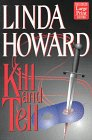 Howard, Linda: Kill and Tell