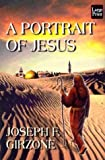 Girzone, Joseph F.: A Portrait of Jesus