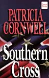 Cornwell, Patricia Daniels: Southern Cross