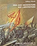 Lebbeus Woods: Pamphlet Architecture 15: War and Architecture