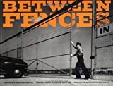Dreicer, Gregory K.: Between Fences