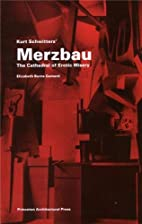 Kurt Schwitters' Merzbau : the Cathedral of…
