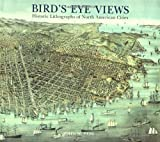 Reps, John William: Bird's Eye Views: Historic Lithographs of North American Cities
