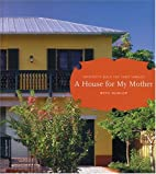 A House for My Mother: Architects Build for…