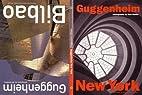 Guggenheim New York / Guggenheim Bilbao by…
