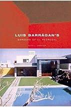 Luis Barragan's Gardens of El Pedregal…