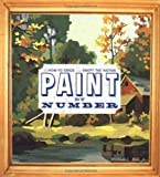Bird, William Larry, Jr.: Paint by Number : The How-to Craze That Swept the Nation