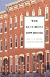 Hayward, Mary Ellen: The Baltimore Rowhouse