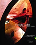 Livingston, Morna: Steps to Water: The Ancient Stepwells of India