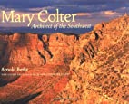 Mary Colter: Architect of the Southwest by…