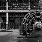 New York's Forgotten Substations: The Power…