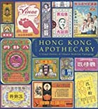 Hong Kong Apothecary: A Visual History of…
