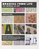 Drawing From Life: The Journal as Art by…