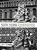 Yochelson, Bonnie: New York Changing: Revisiting Berenice Abbott's New York