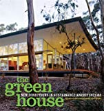 Hawthorne, Christopher: The Green House: New Directions In Sustainable Architecture