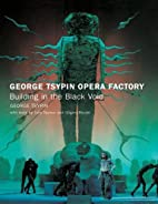 George Tsypin Opera Factory: Building in the…