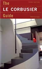 The Le Corbusier Guide by Deborah Gans
