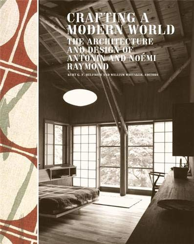 crafting-a-modern-world-the-architecture-and-design-of-antonin-and-nomi-raymond