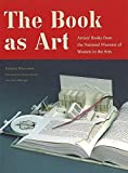 Drucker, Johanna: Book As Art: Artists&#39; Books from the National Museum of Women in the Arts