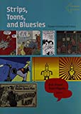 Dowd, Douglas Bevan: Strips, Toons, And Bluesies: Essays in Comics And Culture